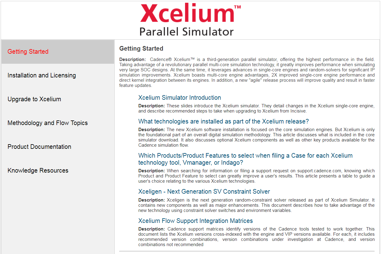 "Visit the page - https://support.cadence.com/xcelium It lists important  links to Xcelium simulator documents. Visit the ""one-stop shop"" page to get  all you ..."
